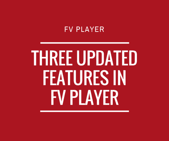 updated-features-in-fv-player-580x486