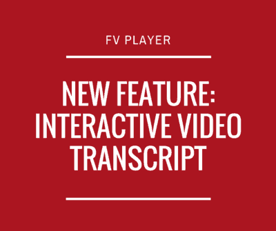 FV Player's New Feature: Interactive Video Transcript