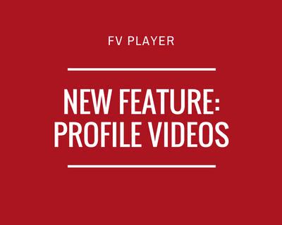 FV Player's New Feature: Profile Videos