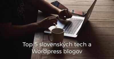 5 najlepších slovenských tech a WordPress blogov