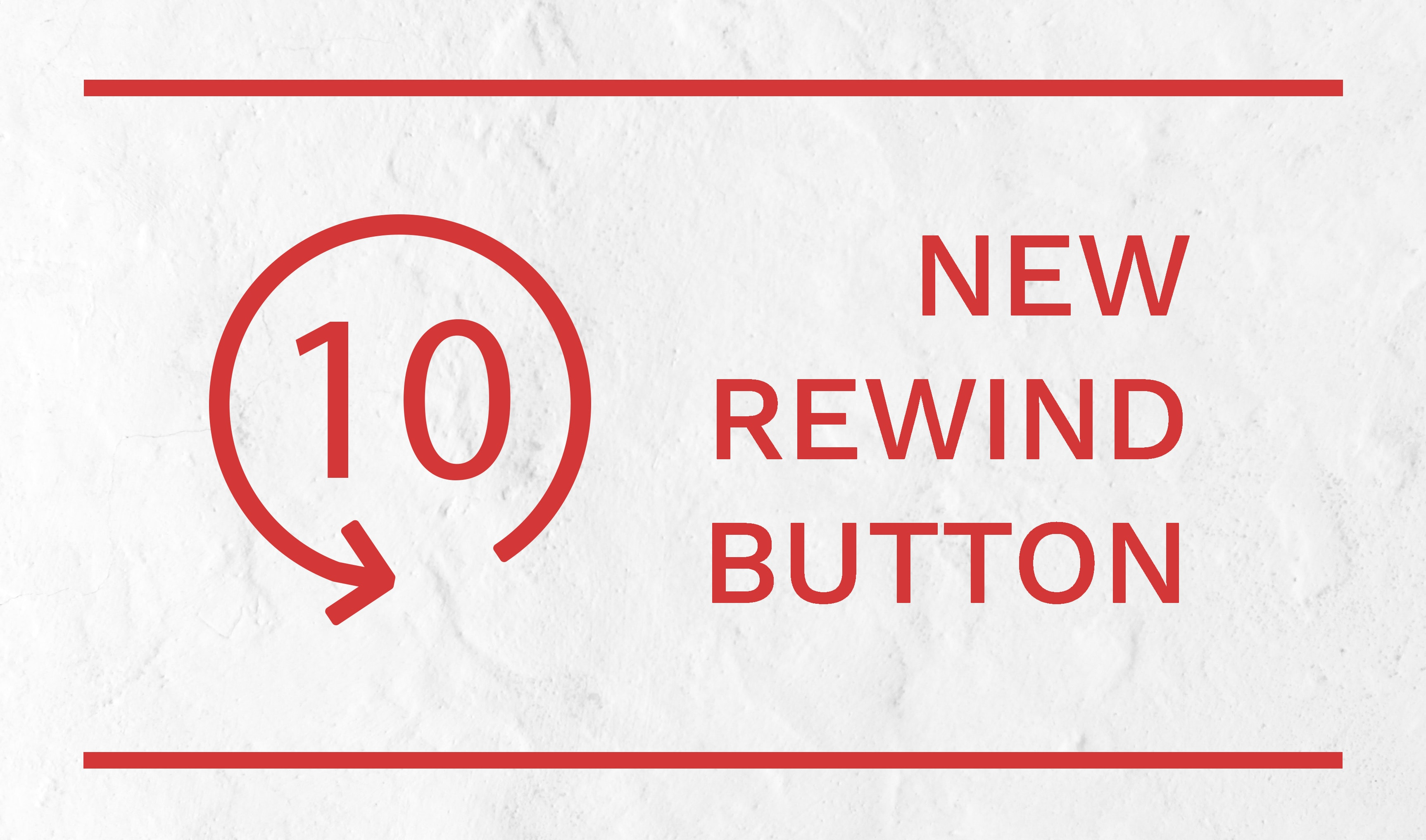 New rewind button