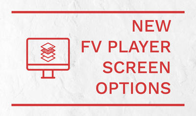 New FV Player Screen Options