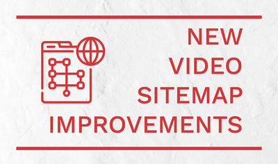 New Video Sitemap Improvements