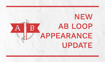 New AB Loop appearance update