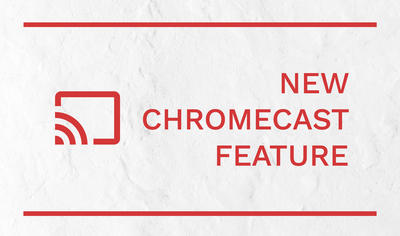 New Chromecast feature