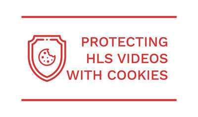 Protecting HLS Videos with Cookies