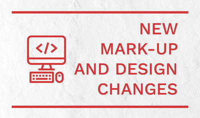 New HTML mark-up and design changes