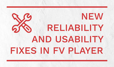 Reliability and usability fixes in FV Player
