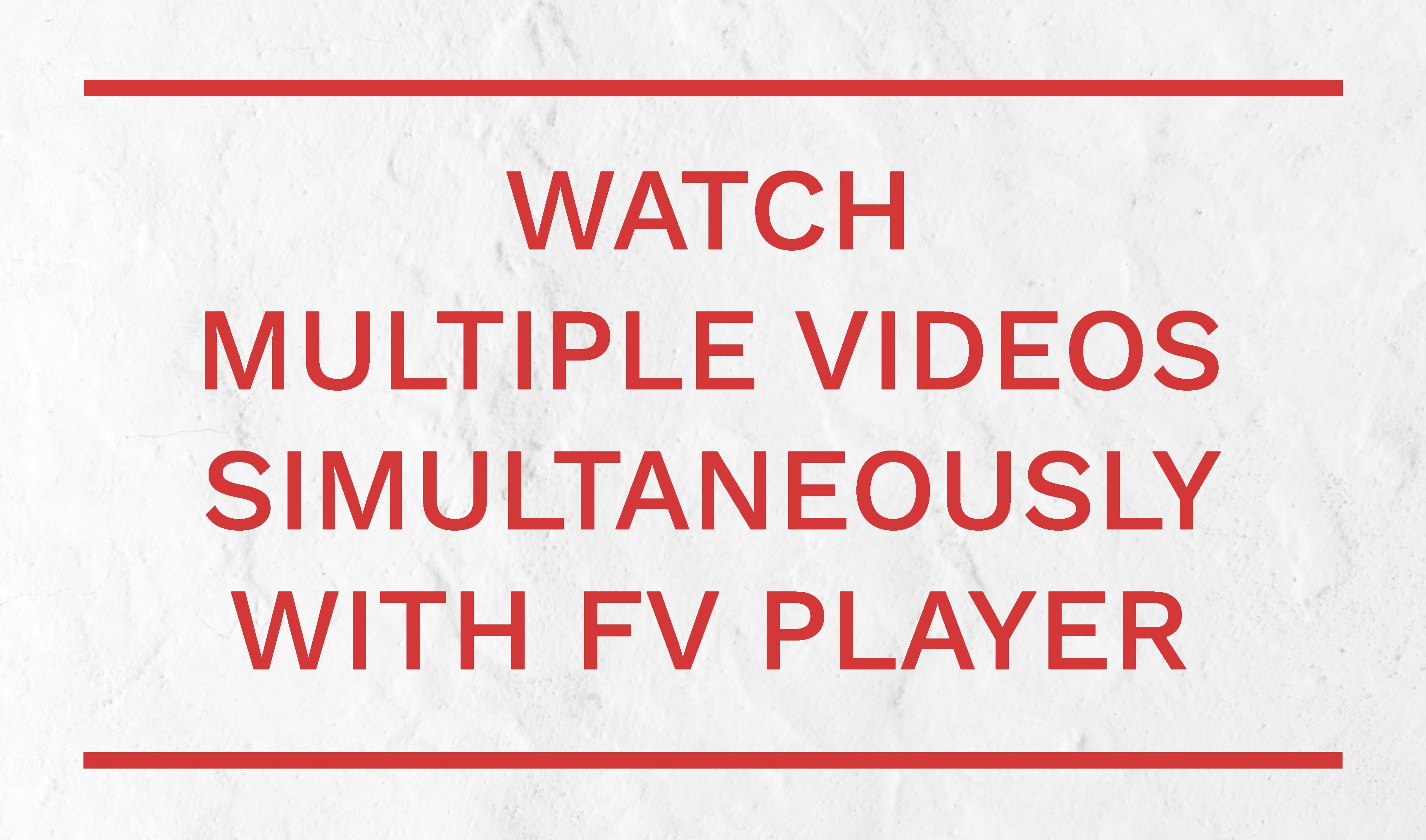 Multiple videos playback