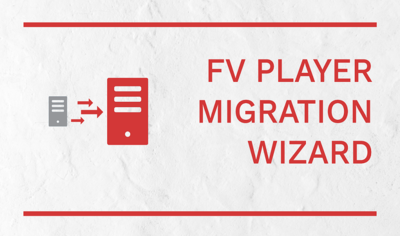 How to Use FV Player Migration Wizard