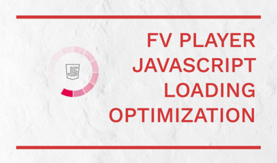 FV Player Loading Optimized to Make Your Website Faster