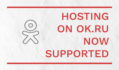 Expanding Hosting Options: Ok.ru Video Now Supported