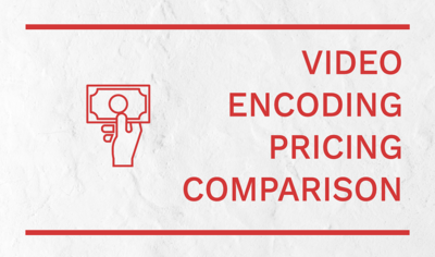 The True Cost Of A Video Encoding Workflow